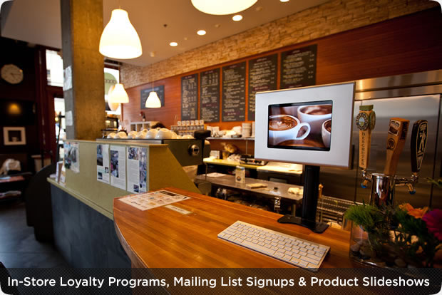 In-Store Loyalty Programs, Mailing List Signups & Product Slideshows
